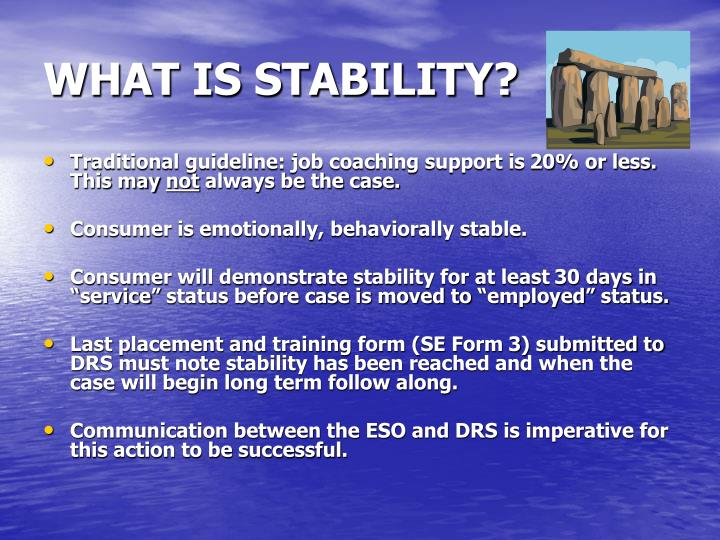 WHAT IS STABILITY?