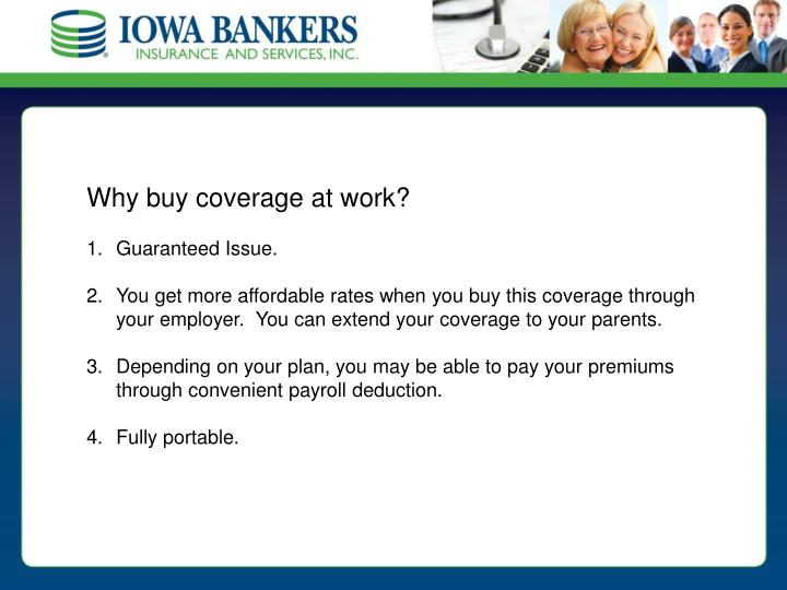 Why buy coverage at work?