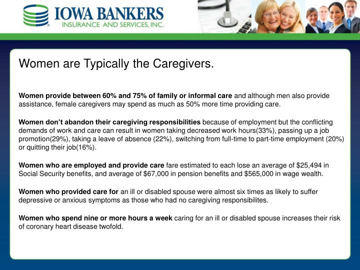 Women are Typically the Caregivers.