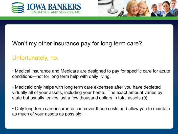Won't my other insurance pay for long term care?