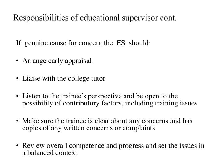 Responsibilities of educational supervisor cont.