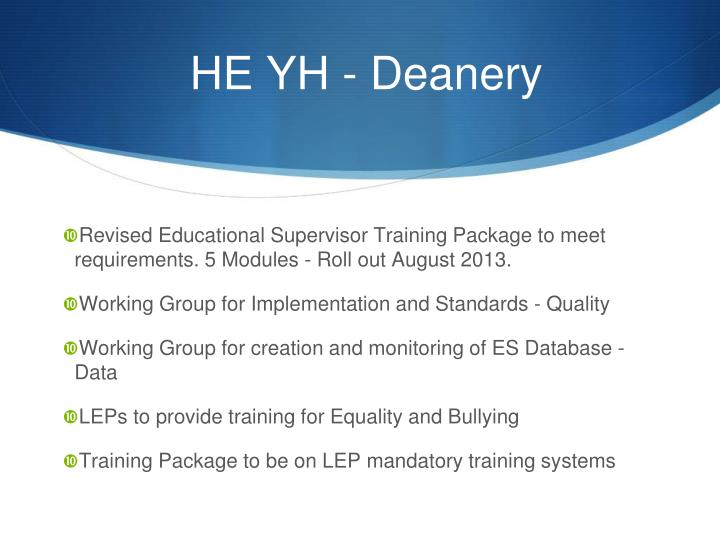 Revised Educational Supervisor Training Package to meet requirements. 5 Modules - Roll out August 2013.