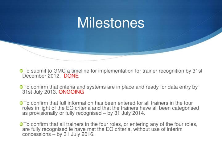 To submit to GMC a timeline for implementation for trainer recognition by 31st December 2012.