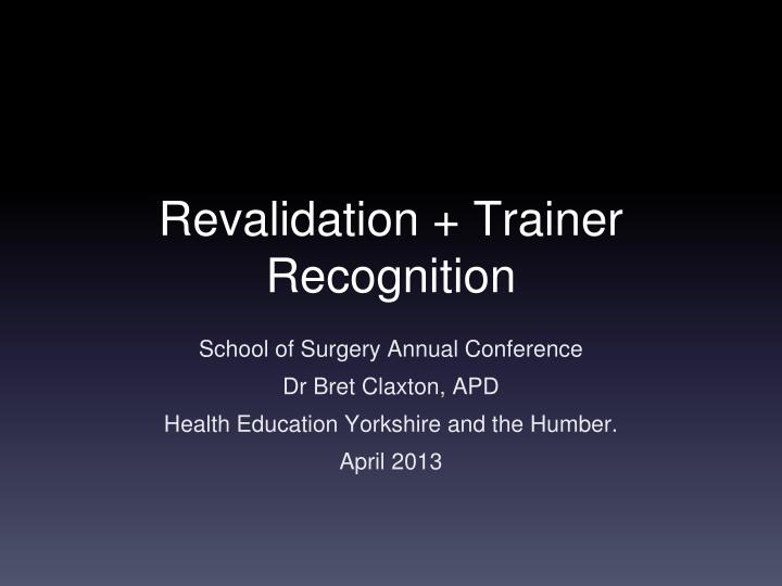 Revalidation trainer recognition