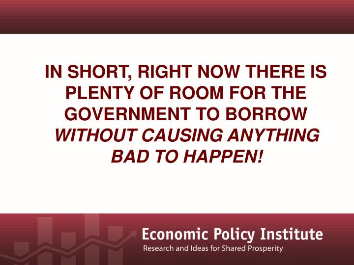 In short, Right now there is plenty of room for the government to borrow