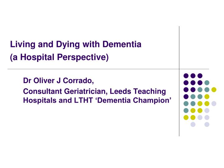 Living and dying with dementia a hospital perspective