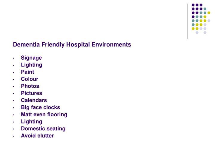 Dementia Friendly Hospital Environments
