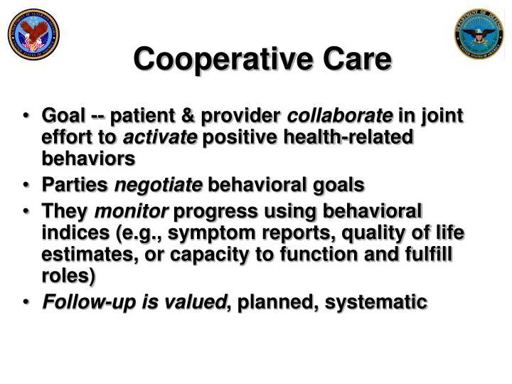 Cooperative Care