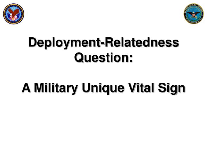Deployment-Relatedness Question: