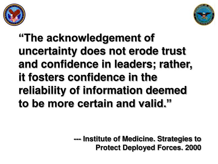 """The acknowledgement of uncertainty does not erode trust and confidence in leaders; rather, it fosters confidence in the reliability of information deemed to be more certain and valid."""