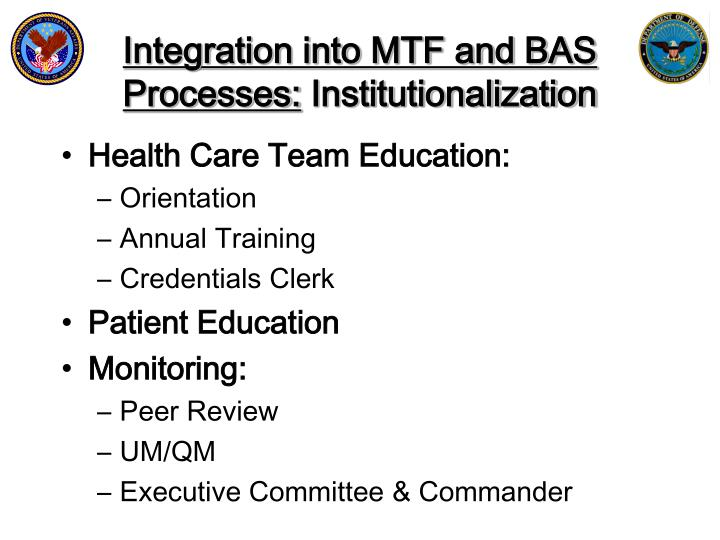 Integration into MTF and BAS Processes:
