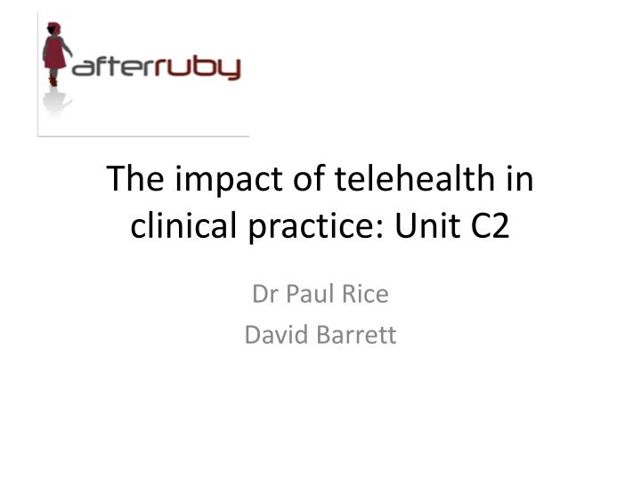 The impact of telehealth in clinical practice unit c2