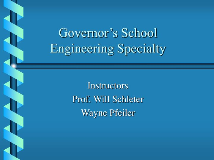 Governor s school engineering specialty