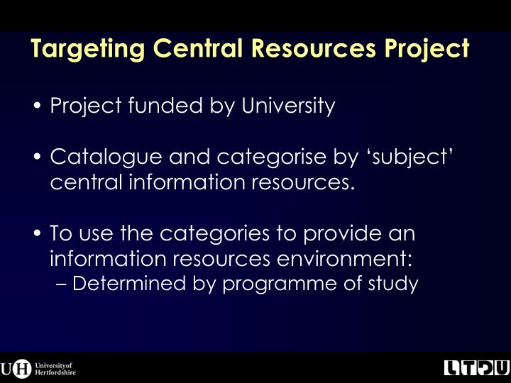 Targeting Central Resources Project