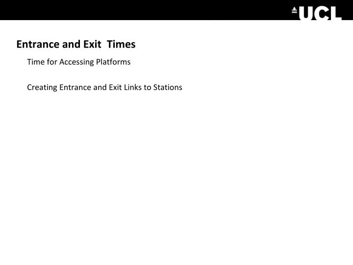 Entrance and Exit  Times