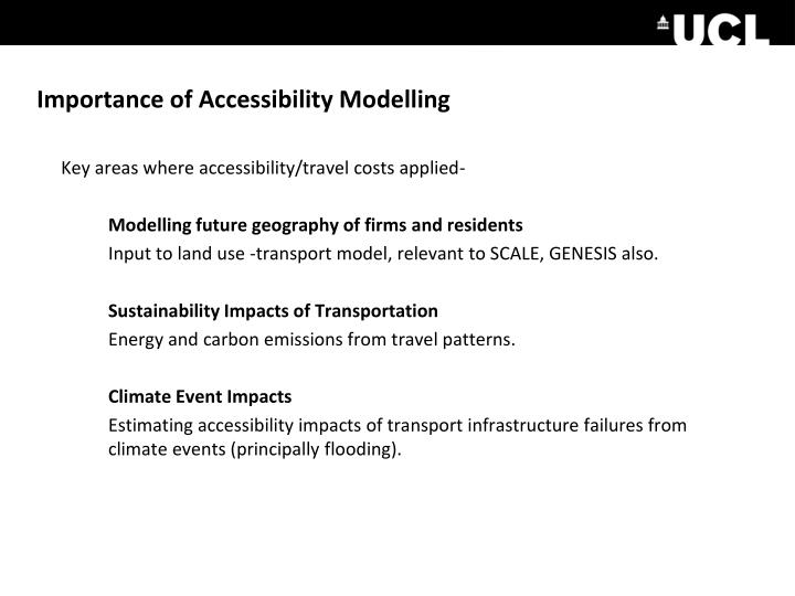Importance of Accessibility Modelling