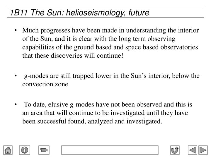 1B11 The Sun: helioseismology, future