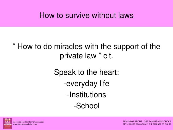 How to survive without laws