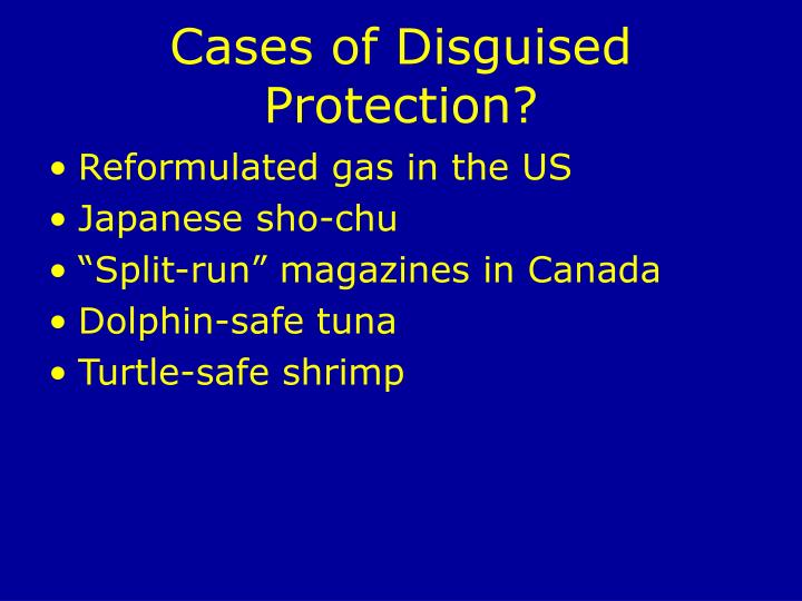 Cases of Disguised Protection?