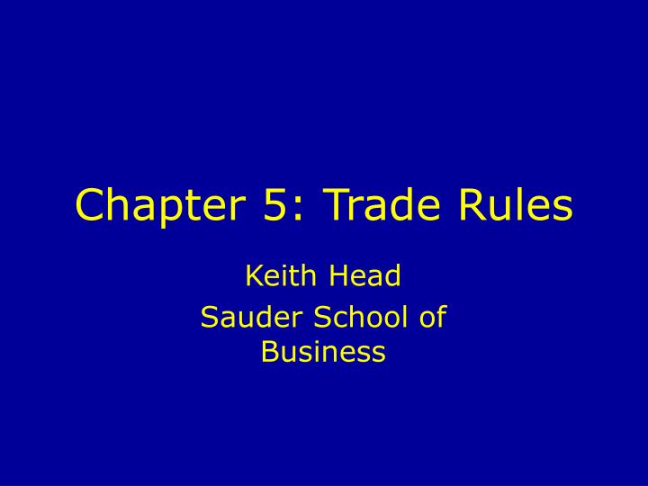 Chapter 5: Trade Rules