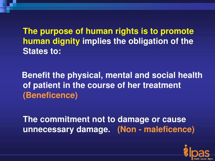 The purpose of human rights is to promote human dignity
