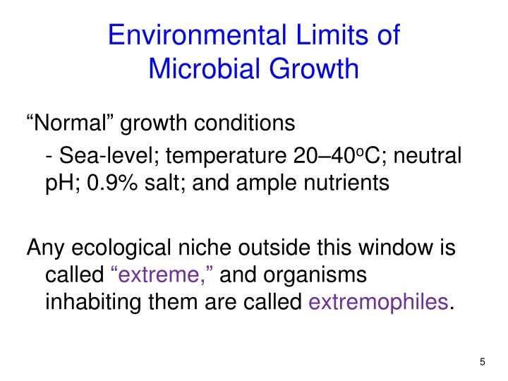 Environmental Limits of  Microbial Growth
