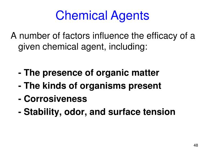 A number of factors influence the efficacy of a given chemical agent, including: