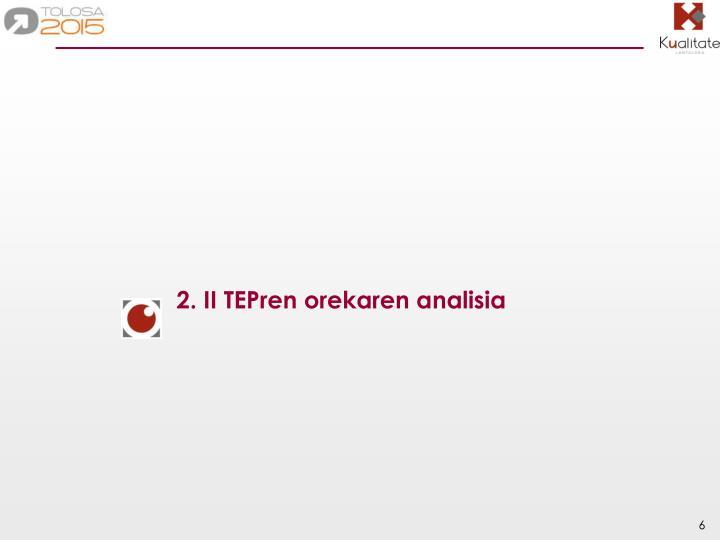 2. II TEPren orekaren analisia