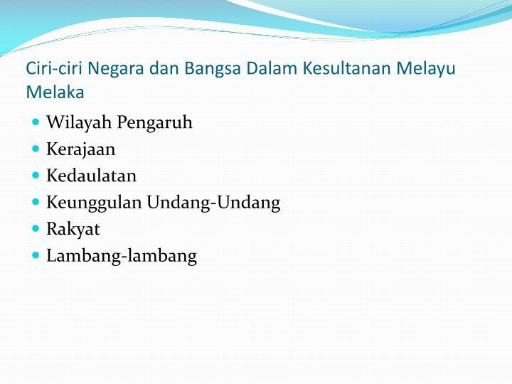 Ciri-ciri Negara dan Bangsa Dalam Kesultanan Melayu Melaka