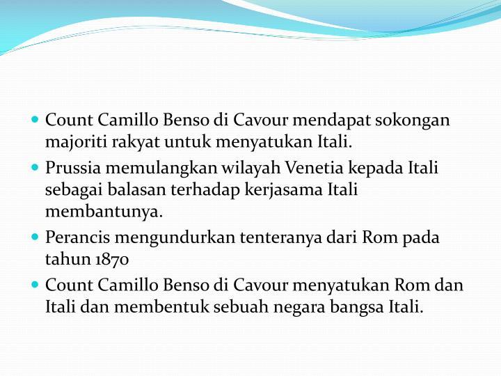 Count Camillo Benso di Cavour mendapat sokongan majoriti rakyat untuk menyatukan Itali.