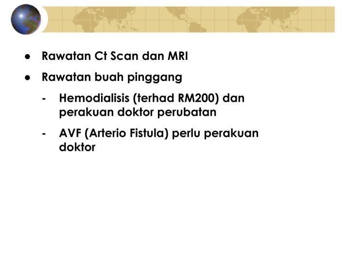 ●Rawatan Ct Scan dan MRI