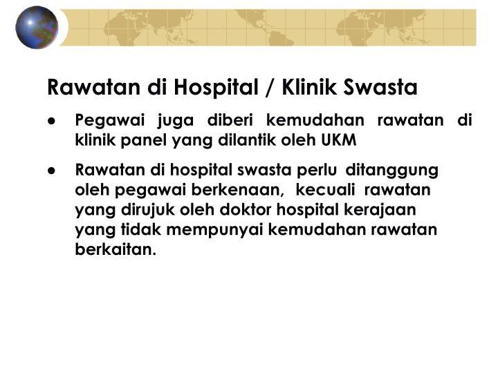 Rawatan di Hospital / Klinik Swasta