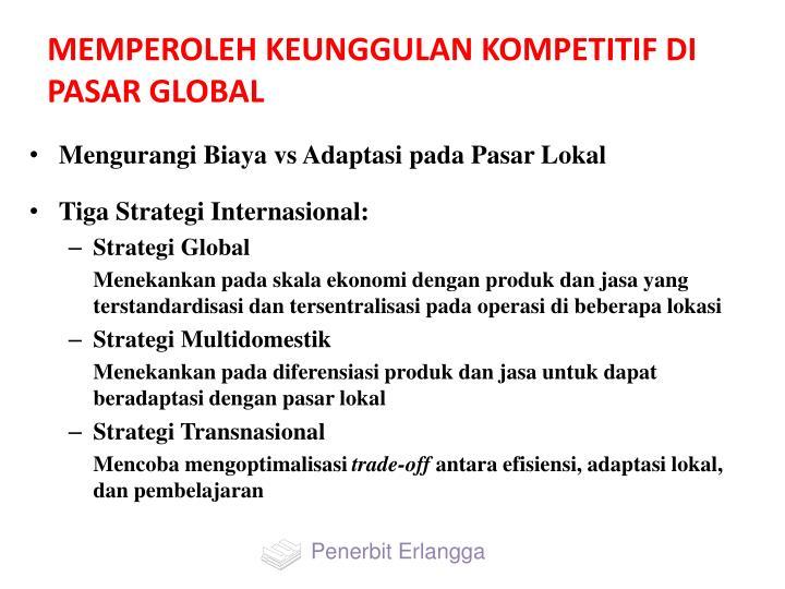 MEMPEROLEH KEUNGGULAN KOMPETITIF DI PASAR GLOBAL