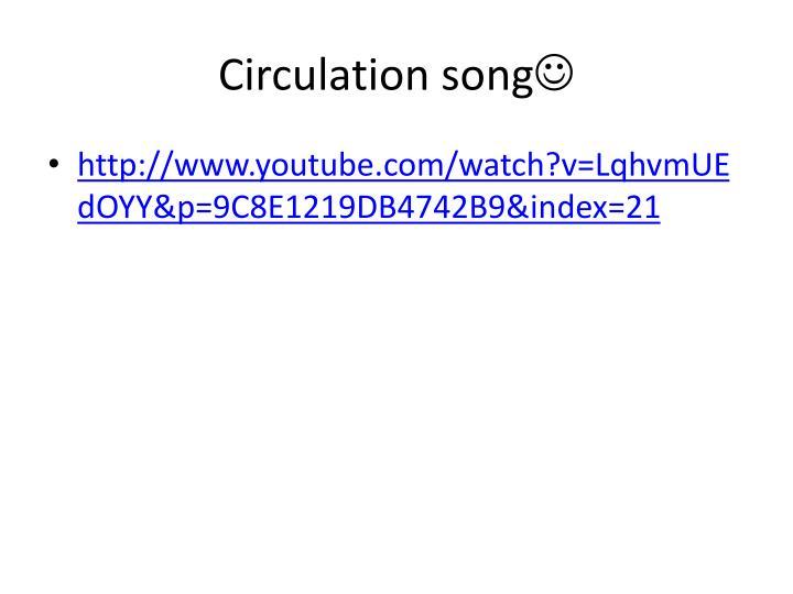 Circulation song