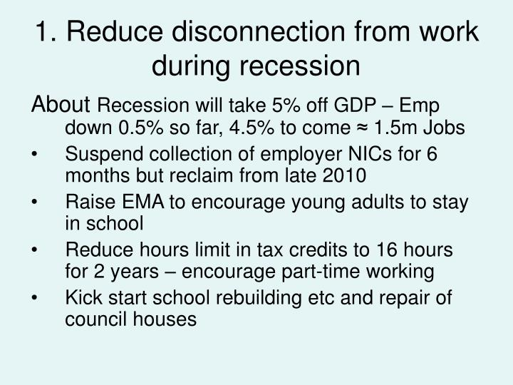 1. Reduce disconnection from work during recession