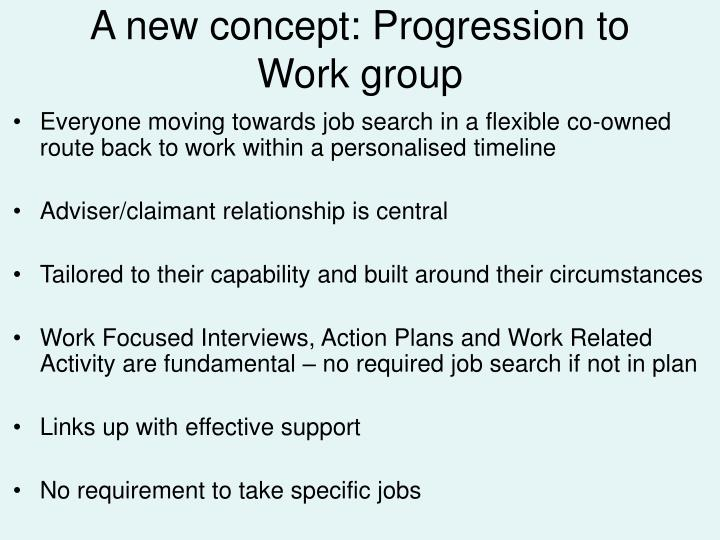 A new concept: Progression to Work group