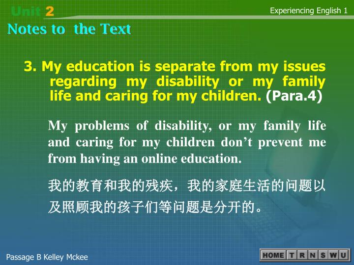 3. My education is separate from my issues regarding my disability or my family life and caring for my children.