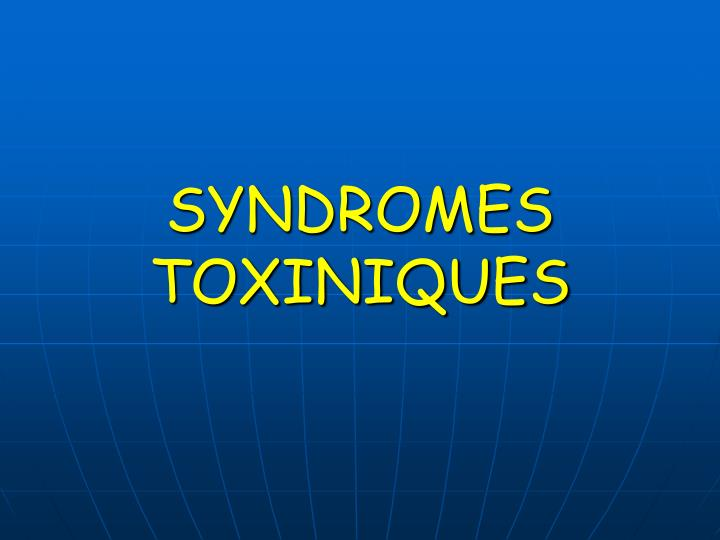Syndromes toxiniques