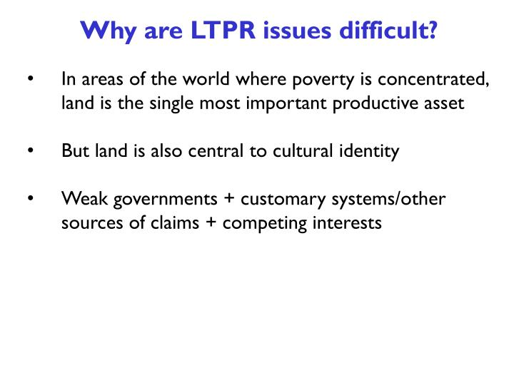 Why are LTPR issues difficult?
