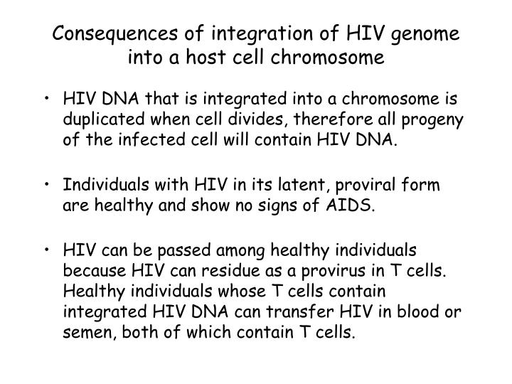 Consequences of integration of HIV genome into a host cell chromosome