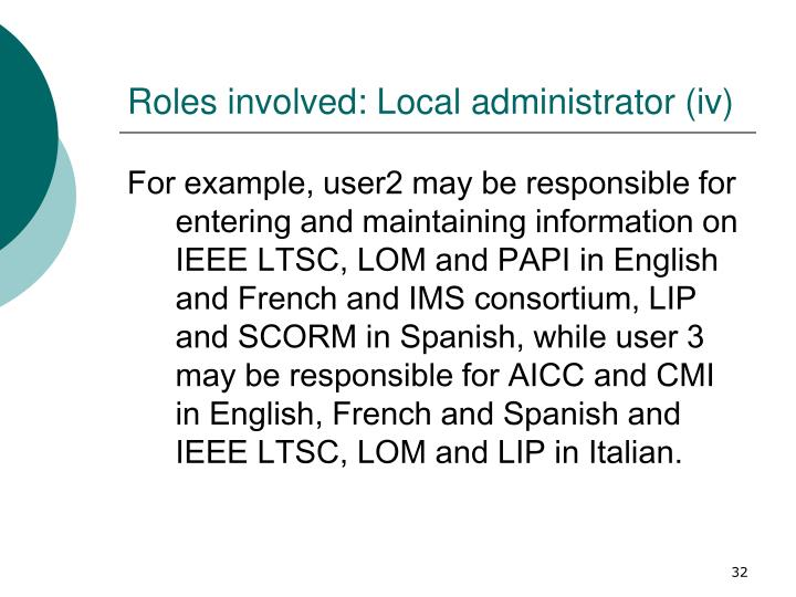 Roles involved: Local administrator (