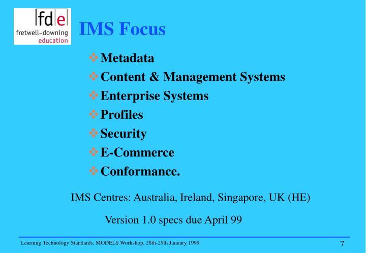 IMS Focus