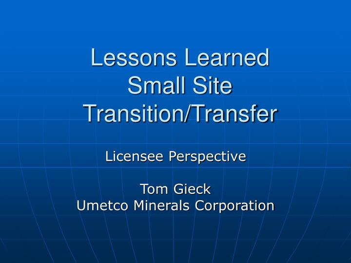 Lessons learned small site transition transfer
