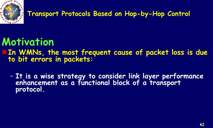 Transport Protocols Based on Hop-by-Hop Control