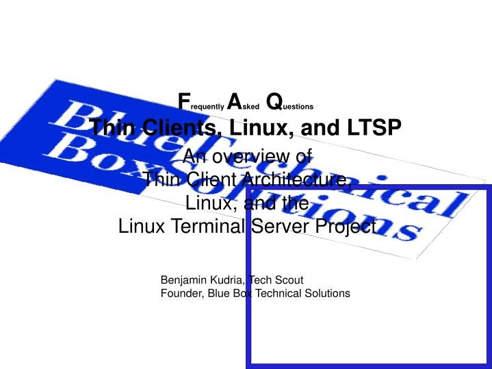 An overview of thin client architecture linux and the linux terminal server project