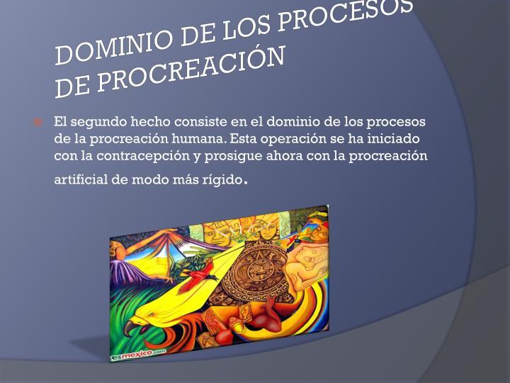 DOMINIO DE LOS PROCESOS DE PROCREACIÓN