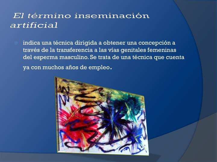 El término inseminación artificial