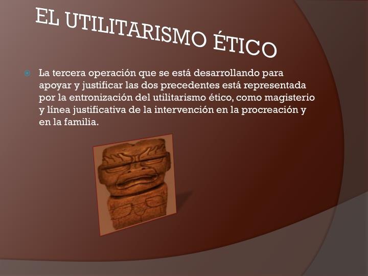 EL UTILITARISMO ÉTICO