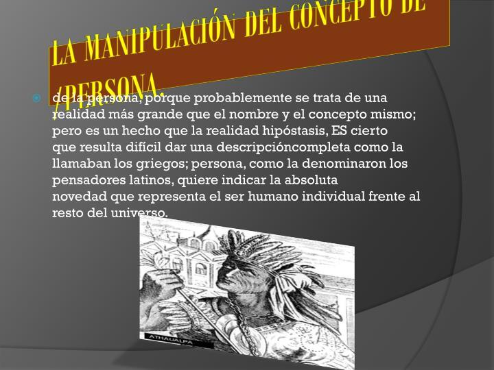 LA MANIPULACIÓN DEL CONCEPTO DE /PERSONA.