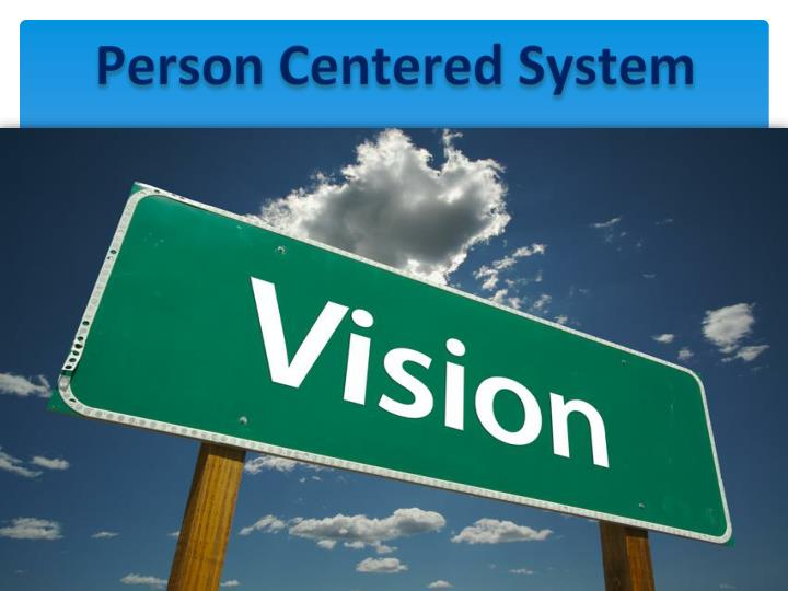 Person Centered System